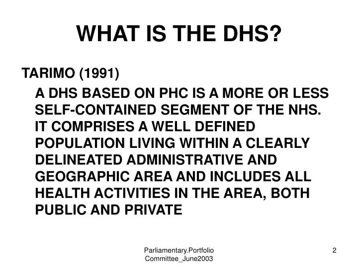 WHAT IS THE DHS?