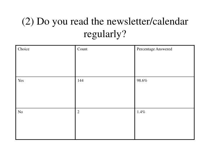 (2) Do you read the newsletter/calendar regularly?