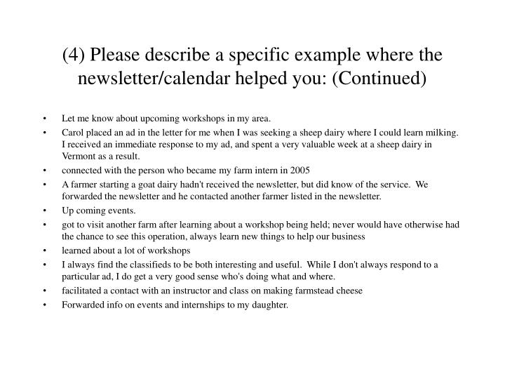(4) Please describe a specific example where the newsletter/calendar helped you: (Continued)