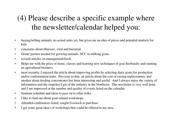 (4) Please describe a specific example where the newsletter/calendar helped you: