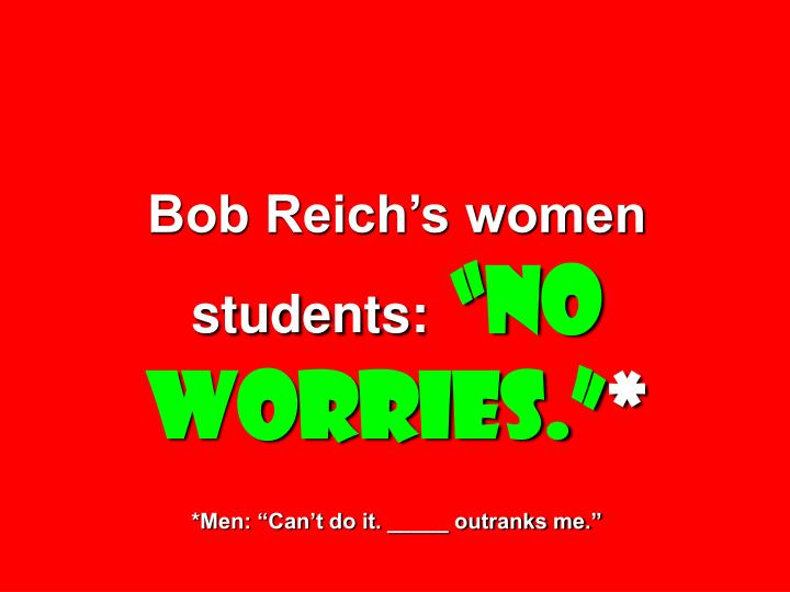 Bob Reich's women students: