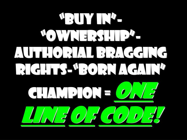 """Buy in""- ""Ownership""-Authorial bragging rights-""Born again"" Champion ="