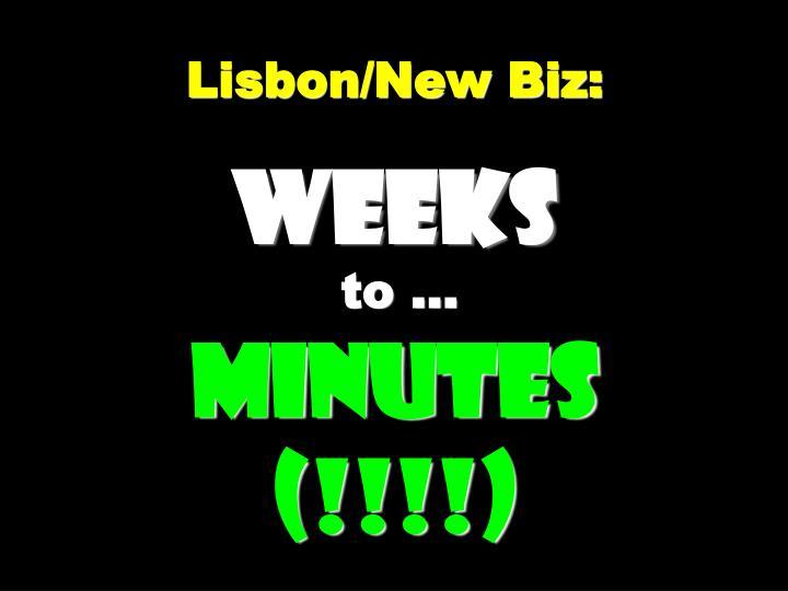 Lisbon/New Biz: