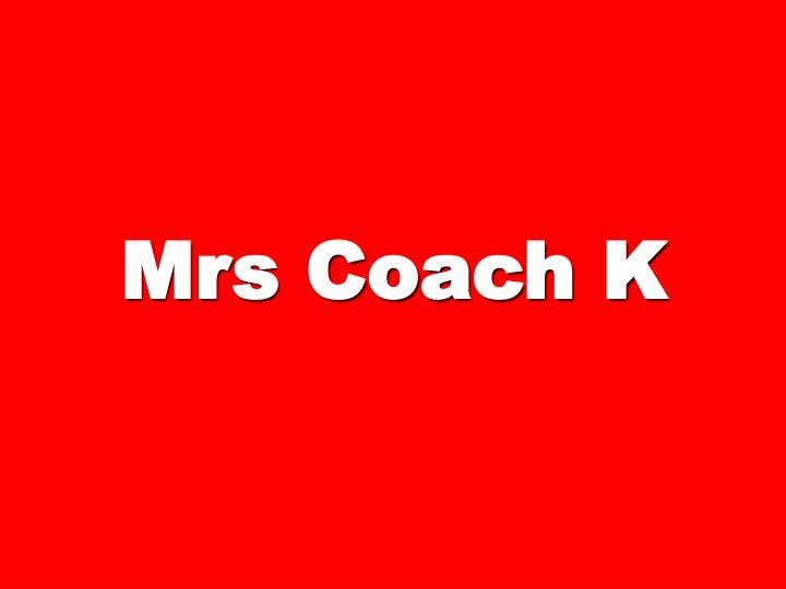 Mrs Coach K
