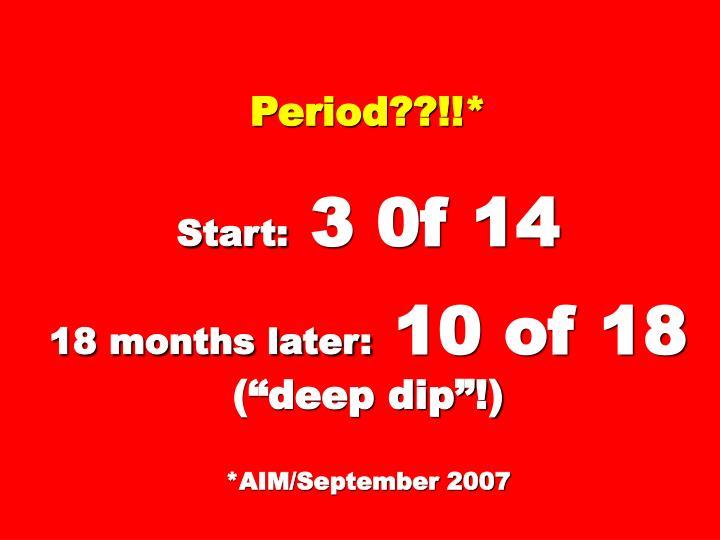 Period??!!*