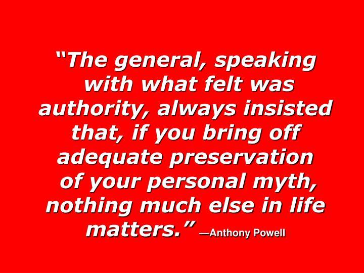 The general, speaking