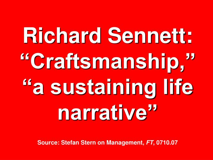 "Richard Sennett: ""Craftsmanship,"" ""a sustaining life narrative"""