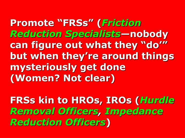 Promote FRSs (