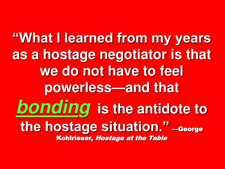 """What I learned from my years as a hostage negotiator is that we do not have to feel powerless—and that"