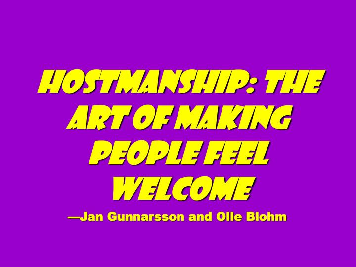 Hostmanship: The Art of Making People Feel Welcome