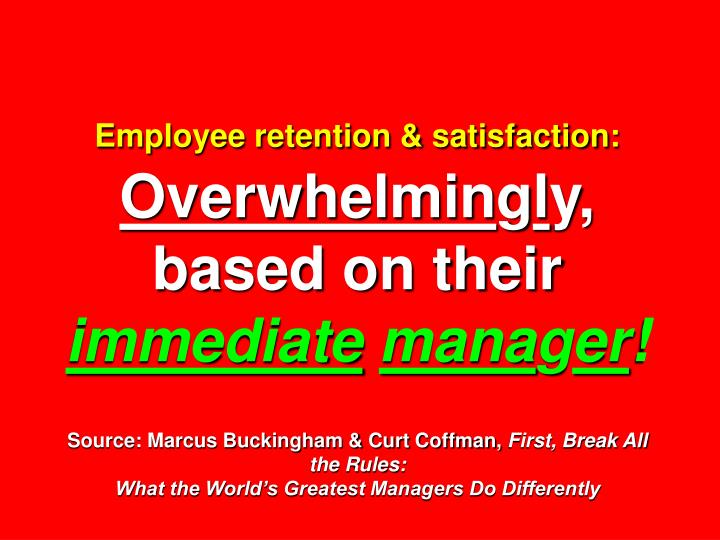 Employee retention & satisfaction: