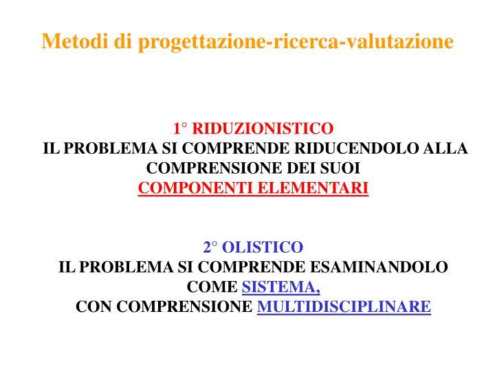 Metodi di progettazione-ricerca-valutazione