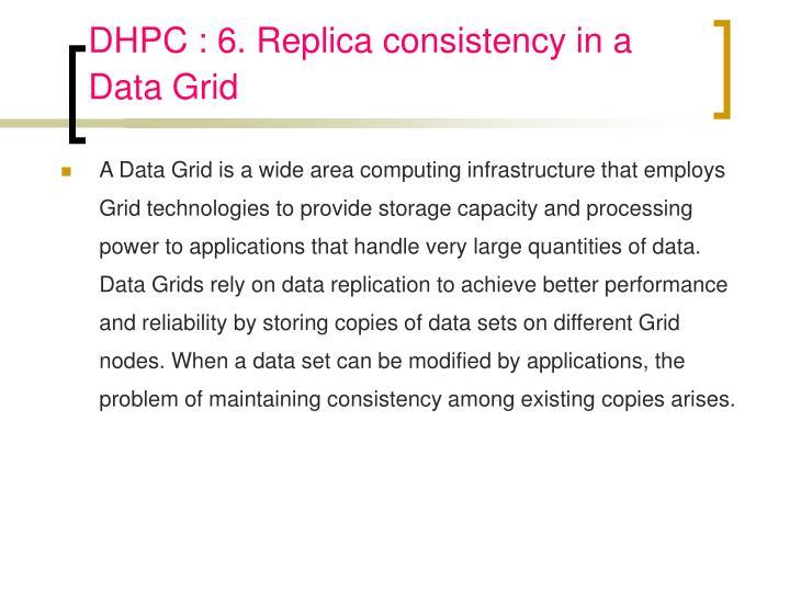 DHPC : 6. Replica consistency in a Data Grid