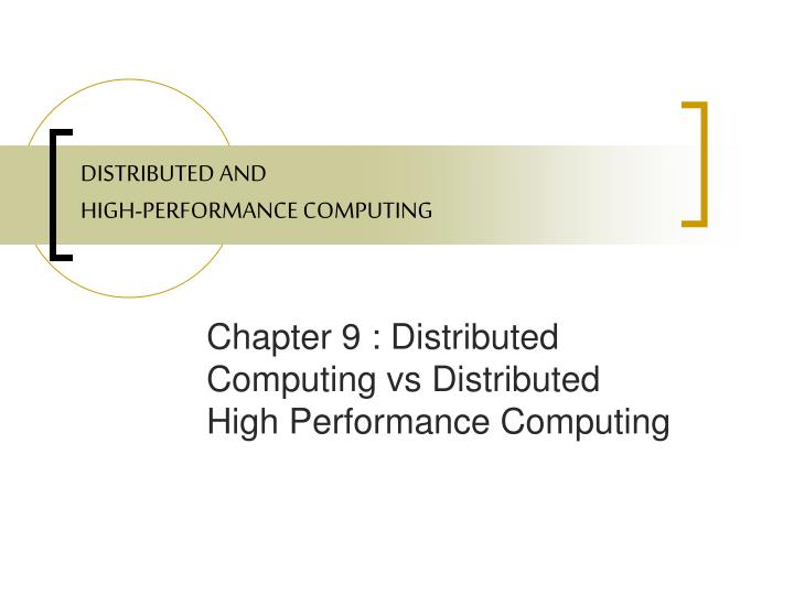Distributed and high performance computing