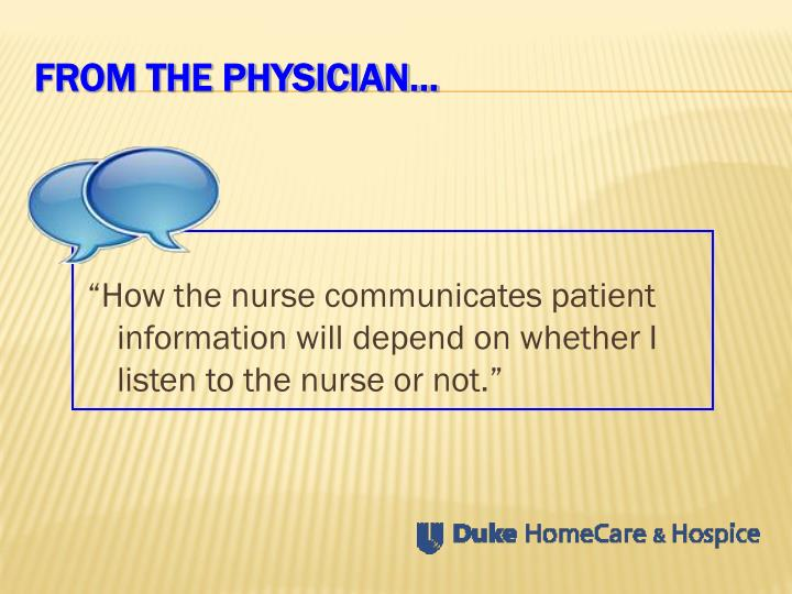"""How the nurse communicates patient information will depend on whether I listen to the nurse or not."""