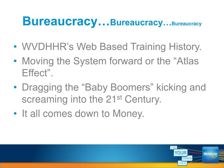 Bureaucracy…