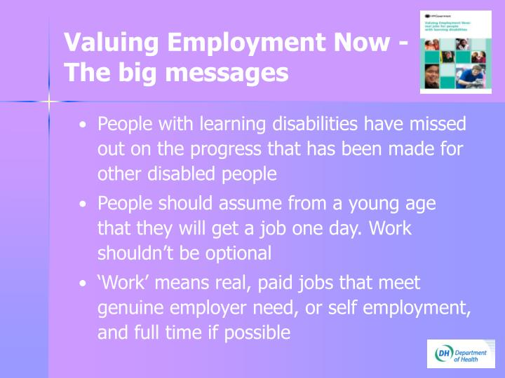 Valuing employment now the big messages