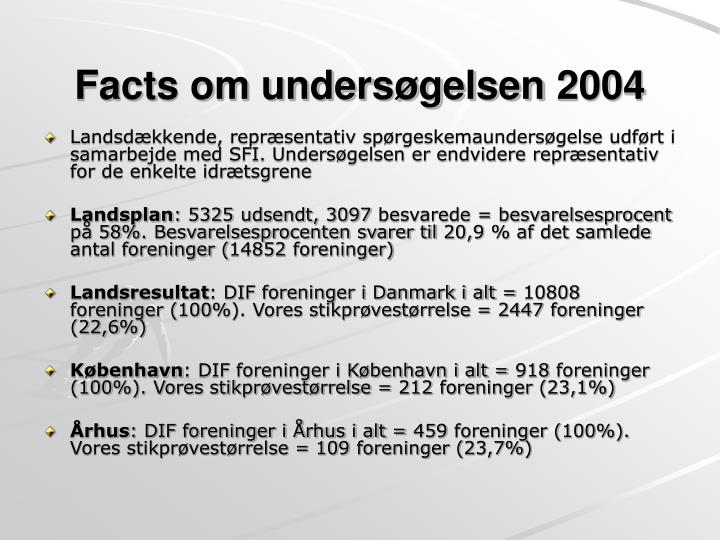 Facts om unders gelsen 2004