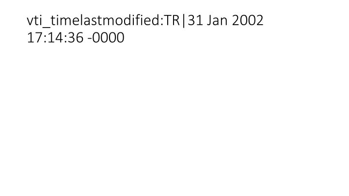 vti_timelastmodified:TR|31 Jan 2002 17:14:36 -0000