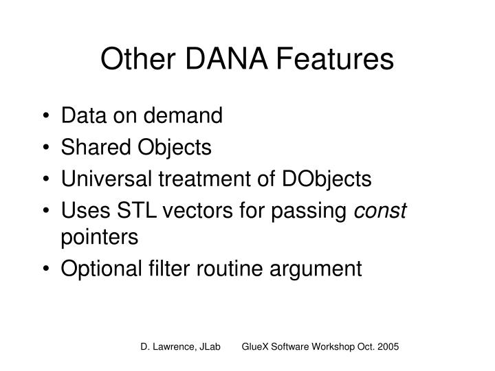Other DANA Features
