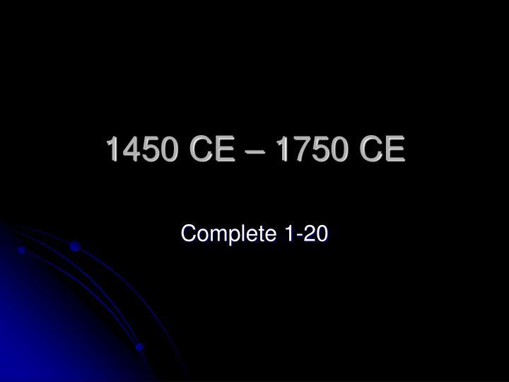 1450 CE – 1750 CE