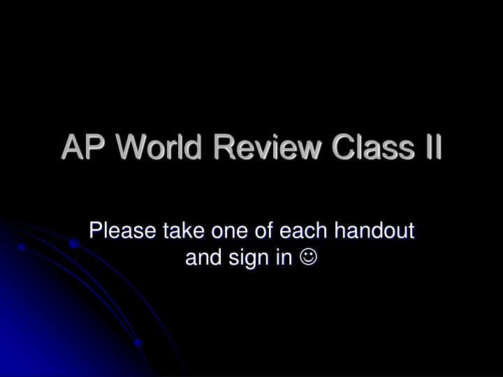 Ap world review class ii