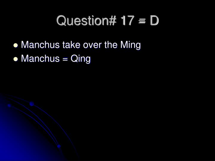 Question# 17 = D