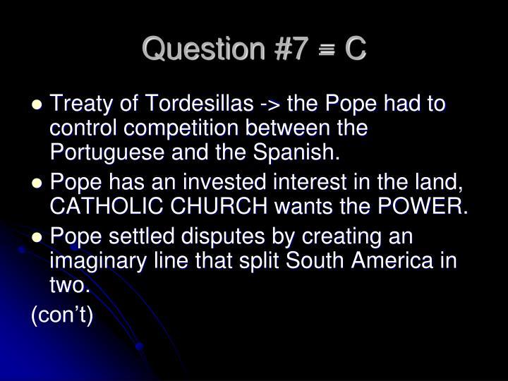 Question #7 = C