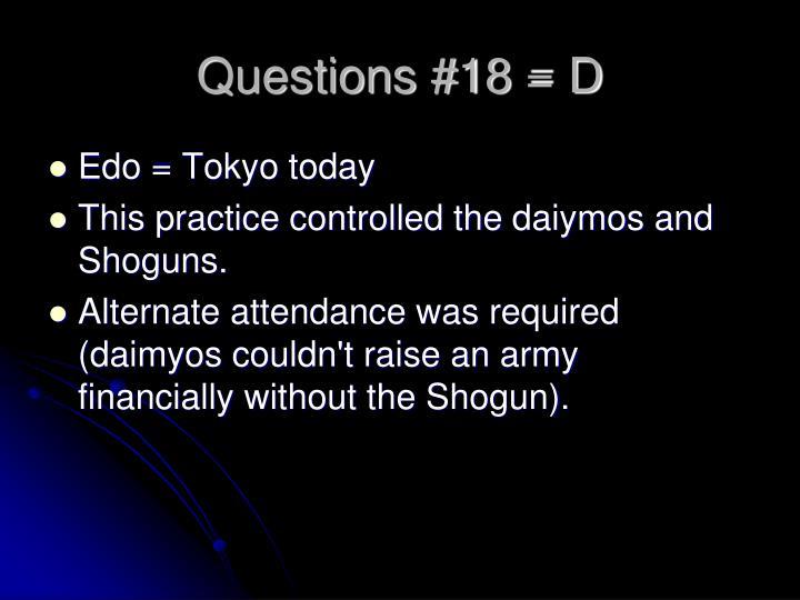 Questions #18 = D
