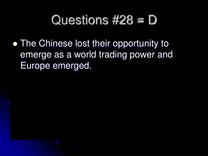 Questions #28 = D