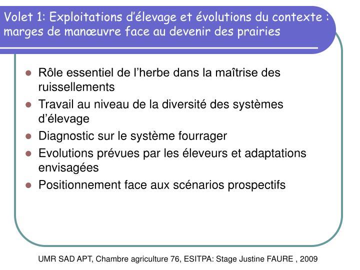 Volet 1: Exploitations d'élevage et évolutions du contexte : marges de manœuvre face au devenir des prairies
