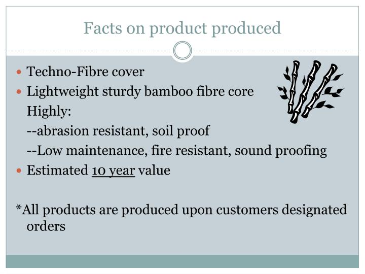 Facts on product produced