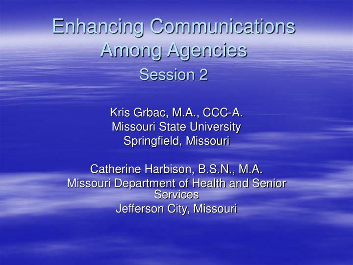 Enhancing Communications Among Agencies
