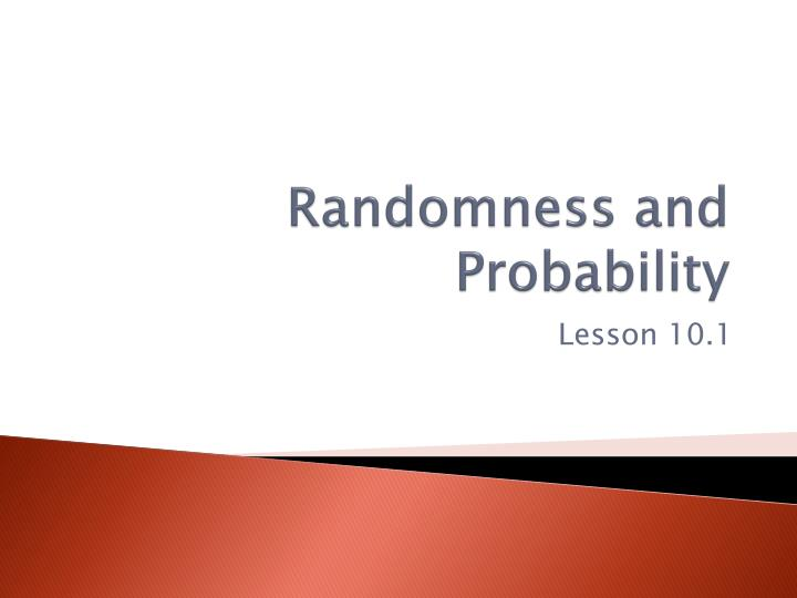 randomness probability and statistics Title: introduction to randomness and statistics authors: alexander k hartmann  at the beginning, the most basics concepts of probability are given,.