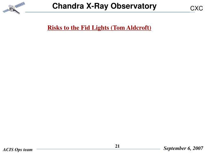 Risks to the Fid Lights (Tom Aldcroft)