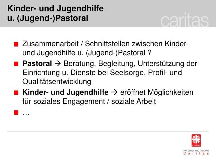 Zusammenarbeit / Schnittstellen zwischen Kinder- und Jugendhilfe u. (Jugend-)Pastoral ?