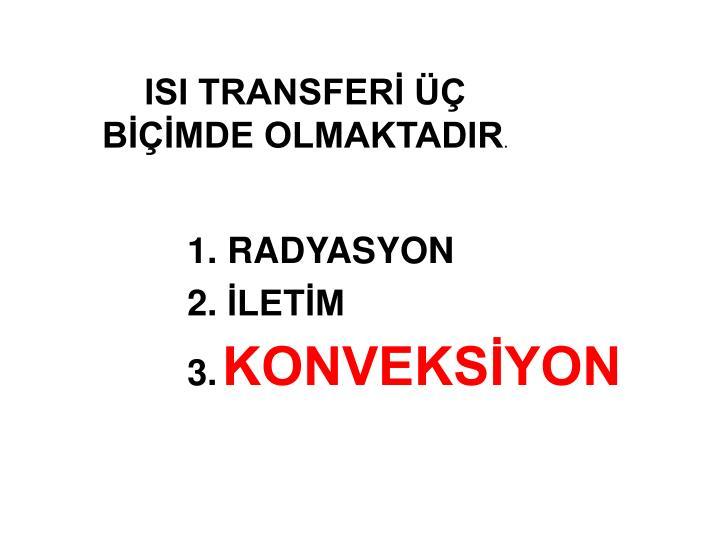 ISI TRANSFERİ ÜÇ