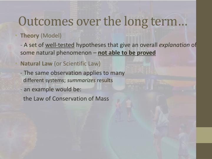 Outcomes over the long term…