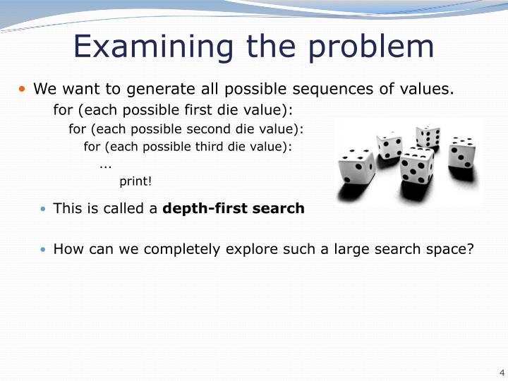 Examining the problem