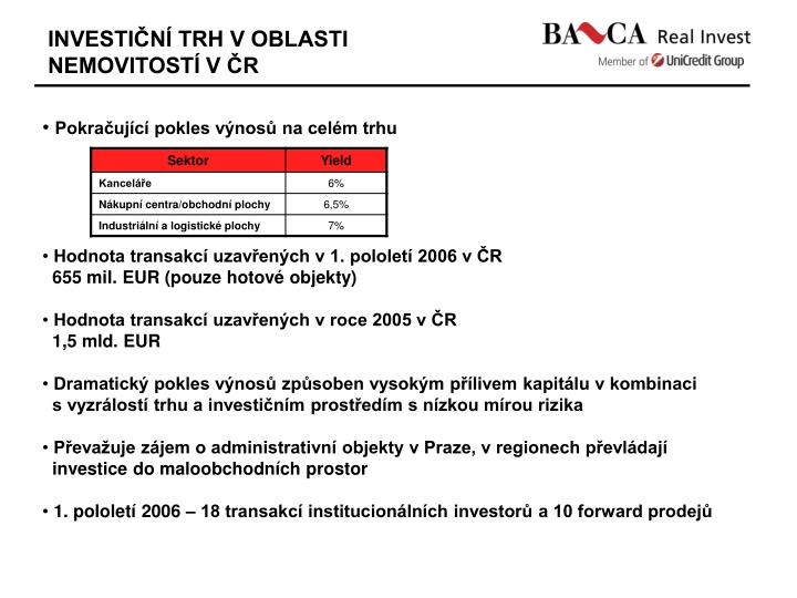 INVESTIČNÍ TRH V OBLASTI NEMOVITOSTÍ V ČR