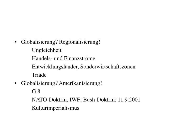 Globalisierung? Regionalisierung!