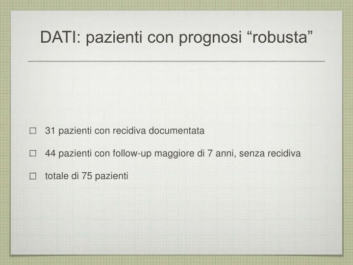 """DATI: pazienti con prognosi """"robusta"""""""