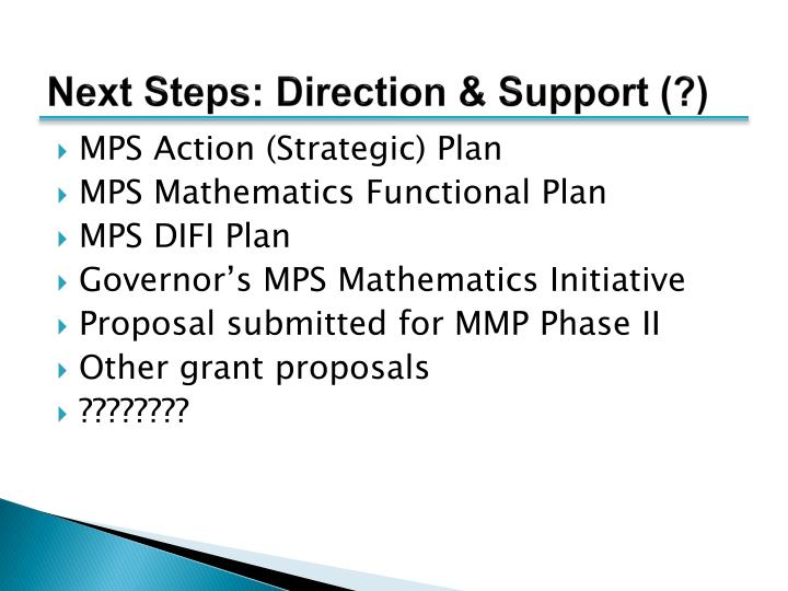 Next Steps: Direction & Support (?)