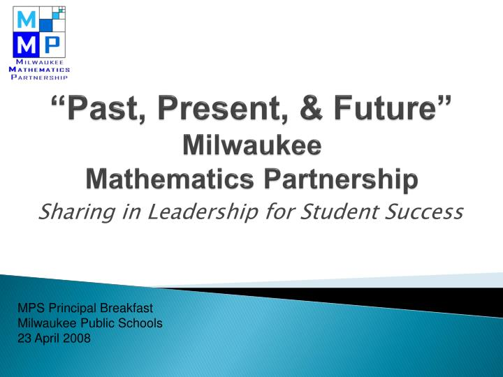 Past present future milwaukee mathematics partnership