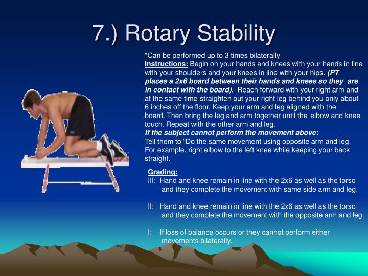 7.) Rotary Stability