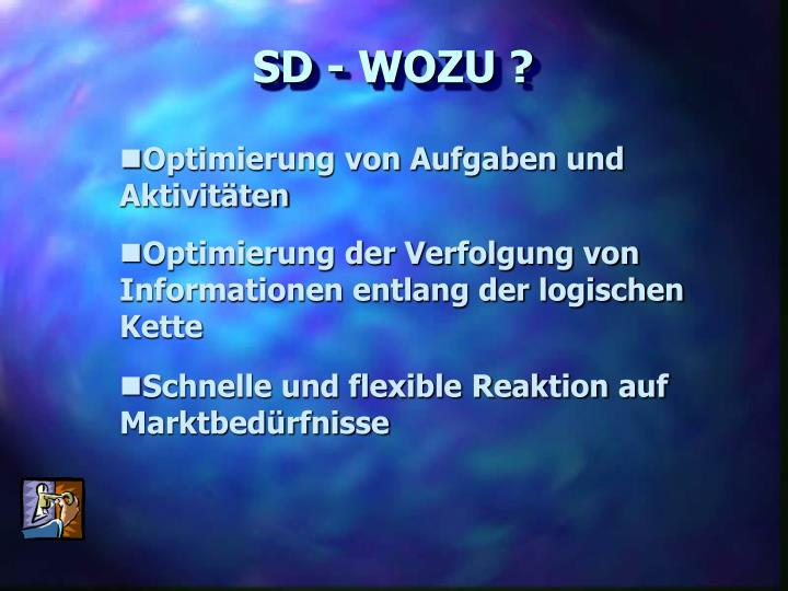 SD - WOZU ?