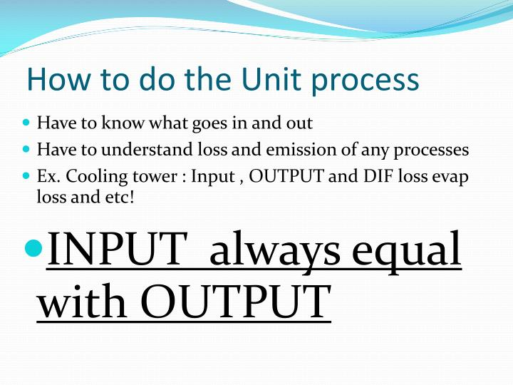 How to do the Unit process