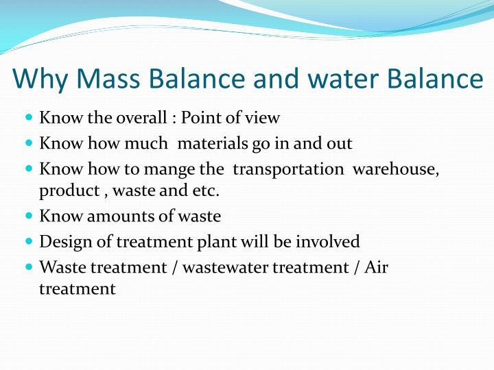 Why Mass Balance and water Balance