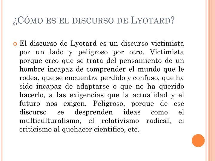 ¿Cómo es el discurso de Lyotard?