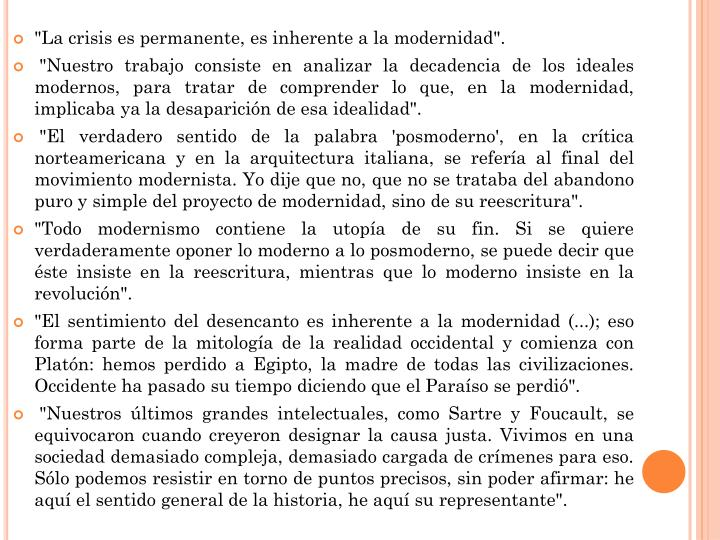 """""""La crisis es permanente, es inherente a la modernidad""""."""